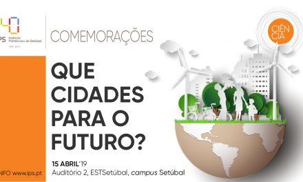 Politécnico de Setúbal discute futuro das cidades a 15 de Abril