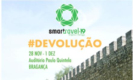 SMART TRAVEL 2019: Evento regressa a Bragança em Novembro para #Devolver esperança aos territórios do interior