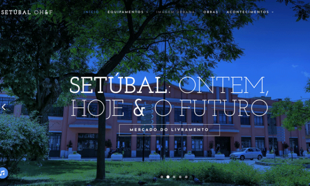 Setúbal lança sítio web com registo fotográfico do passado e presente da cidade