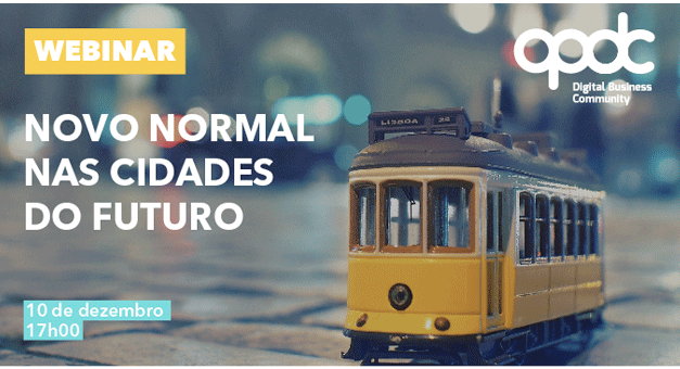"""Cascais, Oeiras e Penafiel debatem """"Novo normal nas cidades do futuro"""" em webinar da APDC"""