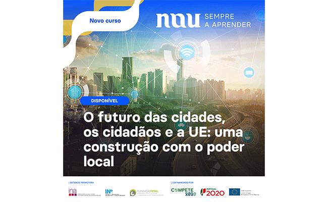 """Nau lança curso """"O Futuro das Cidades, os Cidadãos e a UE: uma construção com o poder local"""""""
